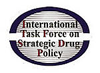International Task Force on Strategic Drug Policy